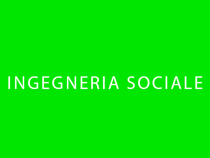 """testo con fondo verde e scritta in maiuscolo """"Ingegneria sociale"""""""