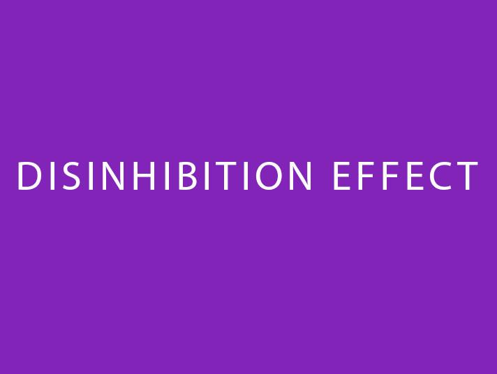 Disinhibition Effect